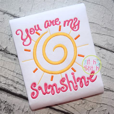 embroidery design you are my sunshine you are my sunshine embroidery design