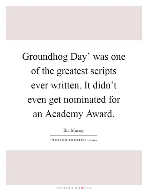 groundhog day script bill murray quotes sayings 141 quotations