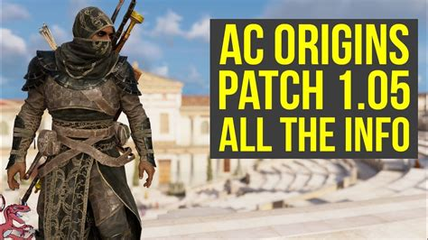 Ac Update assassin s creed origins update 1 05 out now adds new features changes ac origins update 1