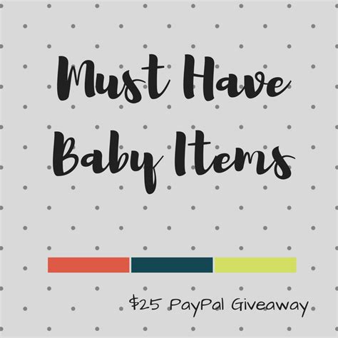 Giveaway Baby Items - must have baby items 25 paypal giveaway love tabitha