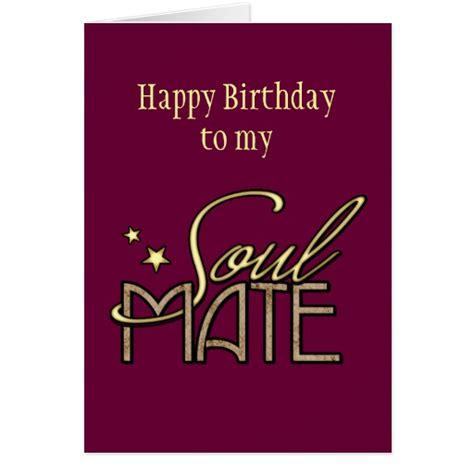 Happy Birthday To My Card Happy Birthday To My Soulmate Cards Zazzle