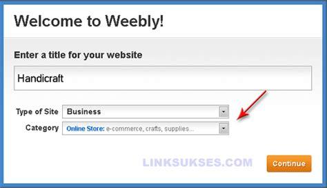 membuat toko online sukses membuat toko online dengan weebly link sukses
