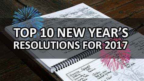 top ten new year s resolutions for 2017 make this year a
