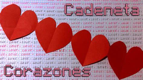 como hacer cadenas de corazones con papel crepe cadeneta de corazones guirnalda youtube
