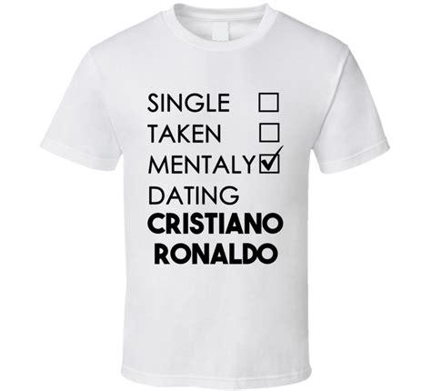 Tshirt Ronaldo Black single taken mentally dating cristiano ronaldo black font