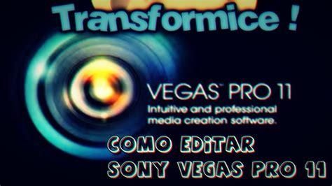 tutorial sony vegas pro 11 youtube tutorial c 243 mo poner efectos en sony vegas pro 11 youtube
