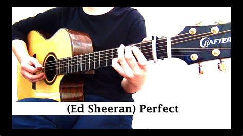 ed sheeran perfect justin guitar ed sheeran perfect guitar cover youtube