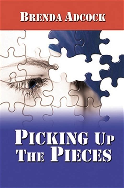 picking up the pieces books picking up the pieces by brenda adcock reviews