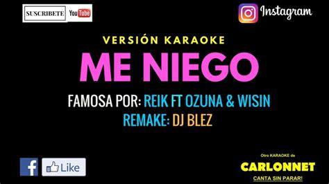 reik y ozuna karaoke me niego reik ft ozuna wisin video y letra