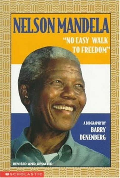 biography of nelson mandela easy nelson mandela no easy walk to freedom books our kids