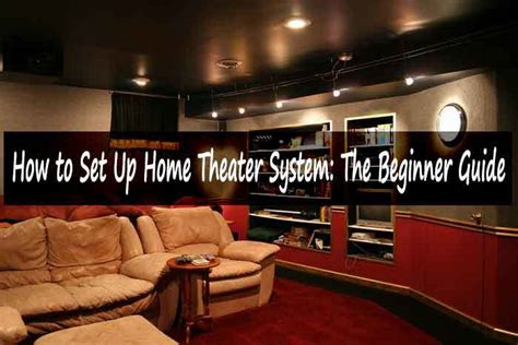 set  home theater system  beginners guide