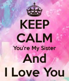 I Love You Sister Quotes by I Love You Sister Quotes Quotesgram