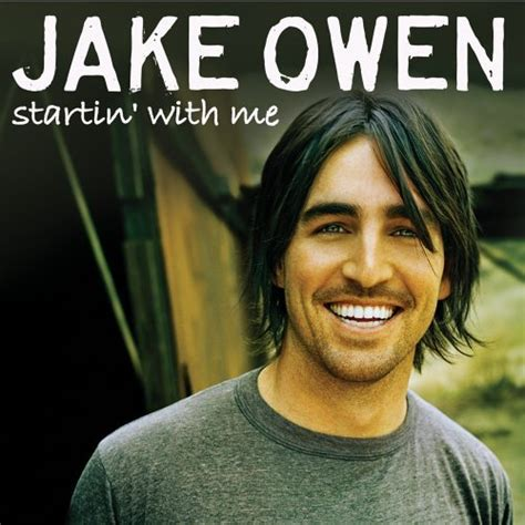 best jake owen songs jake owen album quot startin with me quot world