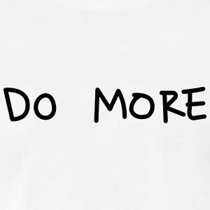 Do More by Shop T Shirts Spreadshirt