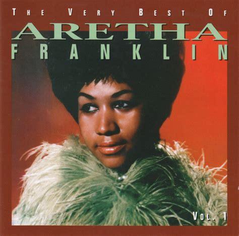 the best of aretha franklin aretha franklin the best of aretha franklin vol 1