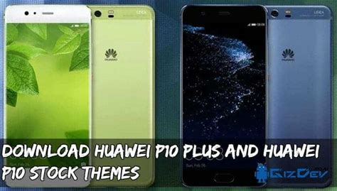 themes huawei p10 plus download huawei p10 plus and huawei p10 stock themes