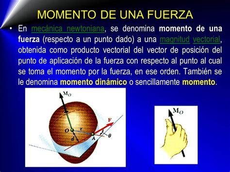 de un momento a momento de una fuerza en mec 225 nica newtoniana se denomina momento de una fuerza respecto a un