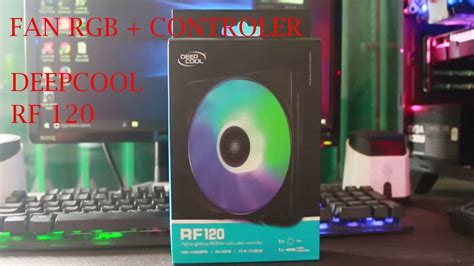 Deepcool Rf120 Rgb unboxing cooling fan deepcool rf120 rgb review