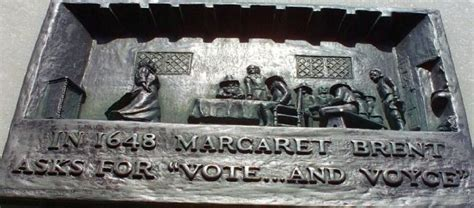 Historical Firsts Margaret Brent by In 1648 Margaret Brent Asks For Vote And Voyce