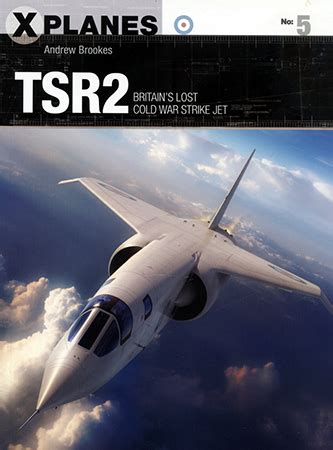 tsr2 britains lost cold tsr2 britain s lost cold war strike jet book review