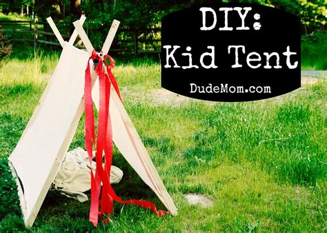 how to build a tent wordful wednesday how to make a tent dude mom