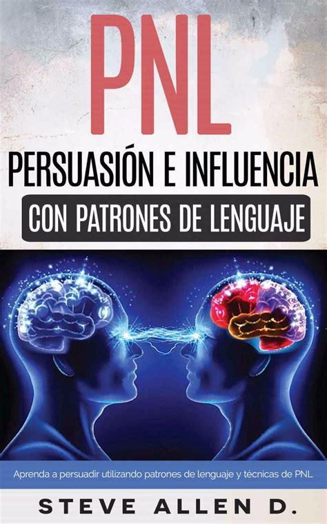 pnl persuasin e pnl persuasion e influencia libro dig 19 99 en mercado libre