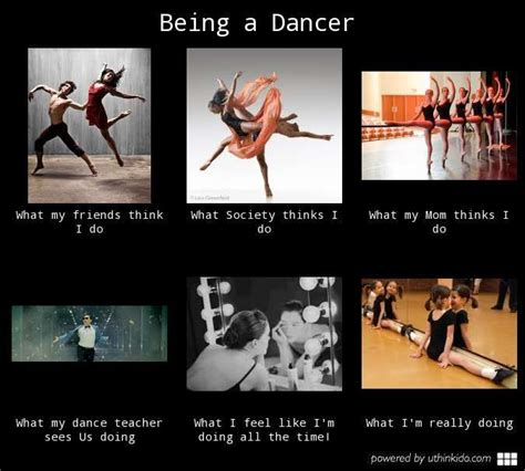 Funny Dance Meme - being a dancer what people think i do what i really do