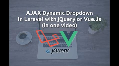 laravel 5 dynamic layout ajax dynamic dropdown in laravel 5 5 with jquery or vue js