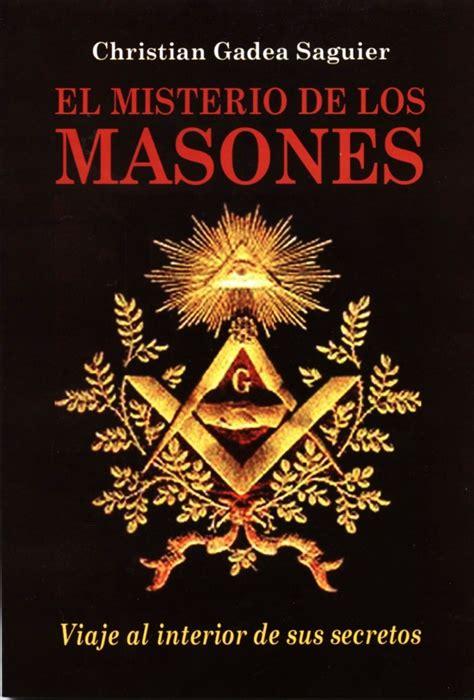 el misterio de los blog los arquitectos quot el misterio de los masones quot a un a 241 o de su publicaci 243 n