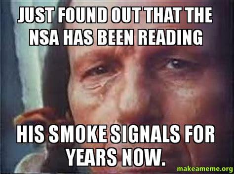 Smoke Signals Meme - smoke signal meme