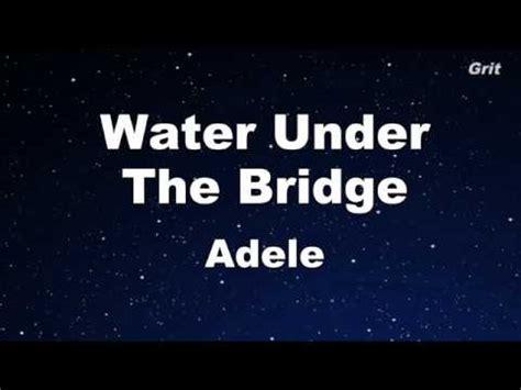 water under the bridge adele water under the bridge adele karaoke with guide melody