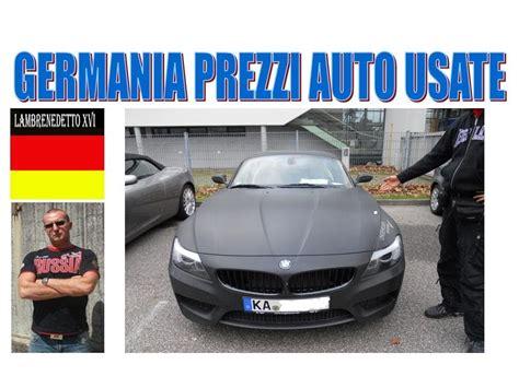 Auto Germania by Comprare Auto Usate In Germania Conviene Tutto Quello