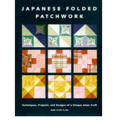 japanese folded patchwork techniques projects and