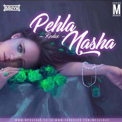 Dj Hmd Nasha Detox Songs by Pehla Nasha Acoustic Dj Rivu Now Dj
