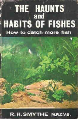 fish their habits and haunts and the methods of catching them together with fishing as a recreation classic reprint books hookless fishing books using nets pots traps to catch fish