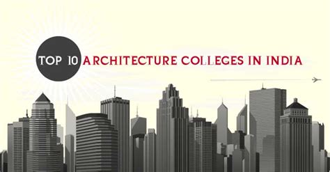 Top Ten Architecture Schools Top 10 Architecture Colleges In India