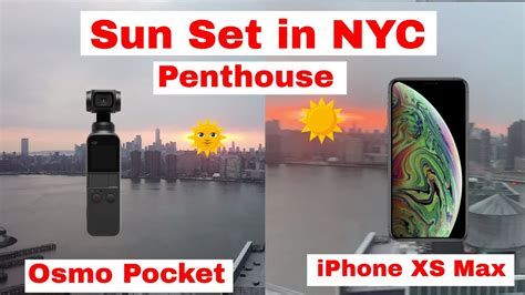 osmo pocket vs iphone xs max new york penthouse sun set test