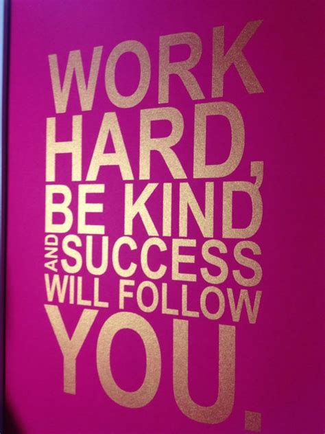 printable success quotes work hard be kind and motivational quotes on pinterest