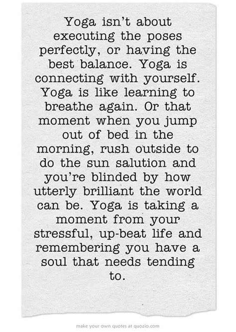 """""""Yoga não é sobre executar as poses perfeitamente, ou ter"""