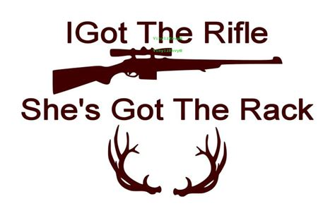 Shes Racked by I Got The Rifle Shes Got The Rack Car Decal Vinyl By Vinyl2envy