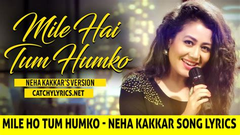 Neha Kakkar Day Song Mile Ho Tum Humko Reprise Song Lyrics