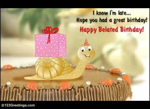 send this belated birthday wish free belated wishes ecards 123 greetings