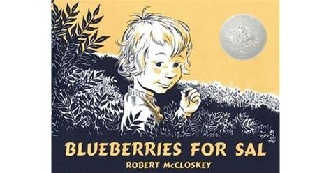 blueberries for sal books blueberries for sal by robert mccloskey reviews
