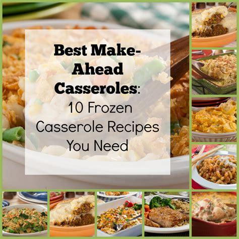 make ahead food gift best make ahead casseroles 10 frozen casserole recipes you need mrfood