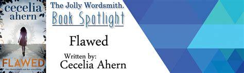 Spotlight Cecelia Ahern by The Jolly Wordsmith Jolly Book Spotlight Flawed By