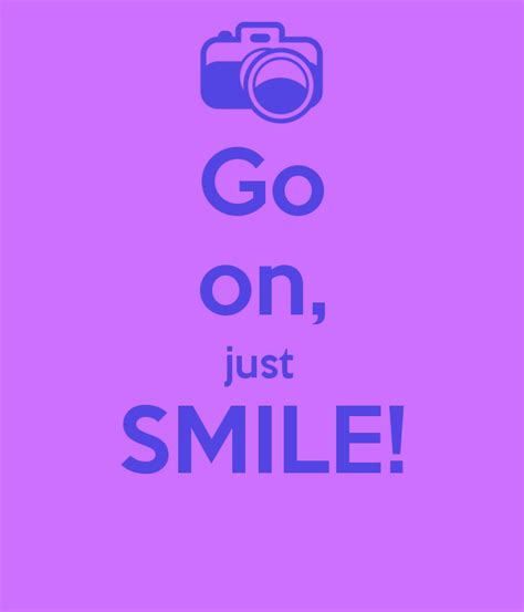 Goon Smile Baby 24 by Go On Just Smile Poster Keep Calm O Matic