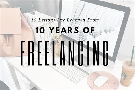 Lessons Learned From Years With Businesses by 10 Lessons I Ve Learned From 10 Years Of Freelancing