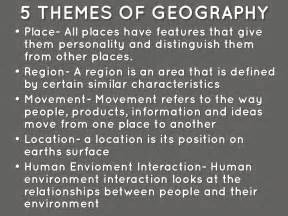 5 themes of definition 5 themes of geography by alec veach