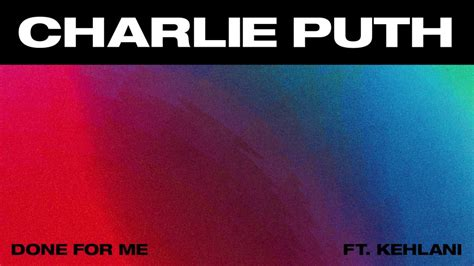 download charlie puth new mp3 new song charlie puth done for me ft kehlani mp3