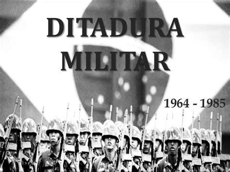 A Ditadura Militar Ditadura Militar No Brasil